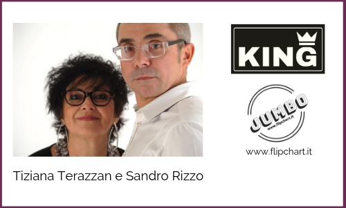 Tiziana Terzzan and Sandro Rizzo are the inventors of the big KING Flipchart
